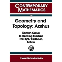 Geometry and Topology: Aarhus : Conference on Geometry and Topology August 10-16, 1998, Aarhus University Aarhus, Denmark (Contemporary Mathematics)