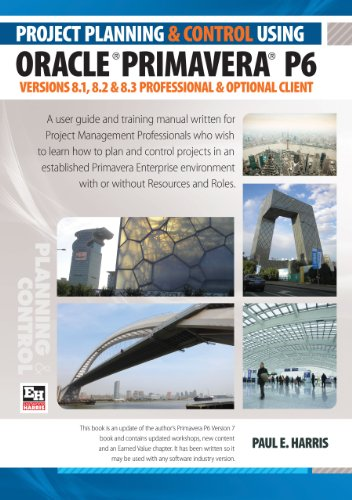 Project Planning & Control Using Primavera P6 Oracle Primavera P6 Versions 8.1, 8.2 & 8.3 - Professional Client and Optional Client Pdf