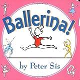 Ballerina!, Peter Sís, 0060759666