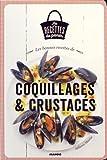 Les bonnes recettes de coquillages & crustacés