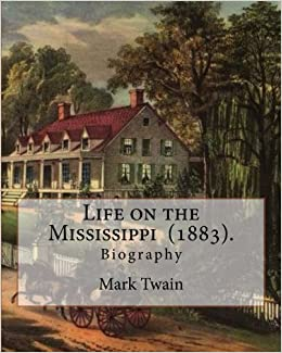 life on the mississippi river by mark twain summary
