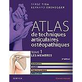 Atlas de techniques articulaires ostéopathiques. T. 1 : Les membres: Diagnostic, causes, tableau clinique, réductions