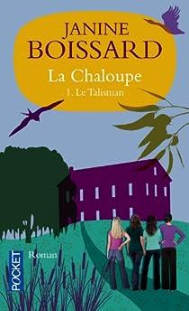 La Chaloupe, Tome 1 : Le Talisman par Boissard