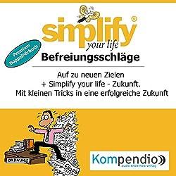 Simplify your life - Befreiungsschläge (Premium-Doppelhörbuch)