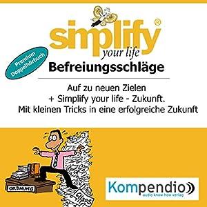 Simplify your life - Befreiungsschläge (Premium-Doppelhörbuch) Hörbuch