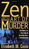 Zen and the Art of Murder, Elizabeth M. Cosin, 0312969481