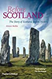 Before Scotland, Alistair Moffat, 0500287953