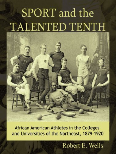 Search : Sport and the Talented Tenth: African American Athletes at the Colleges and Universities of the Northeast, 1879-1920