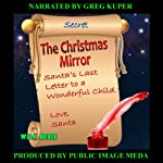 The Christmas Mirror: Santa's Last Letter to a Wonderful Child | Will Bevis