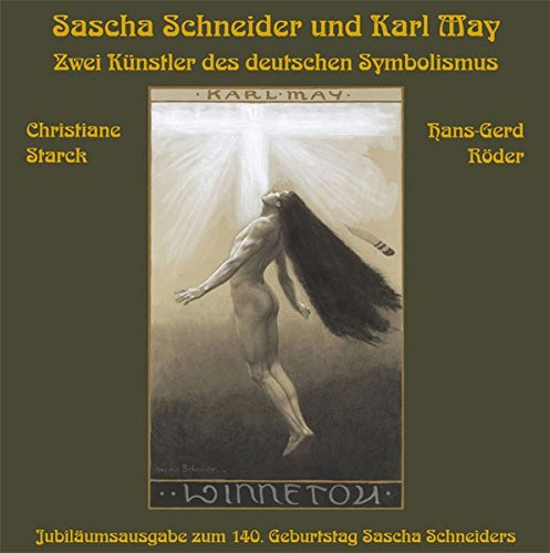 Sascha Schneider und Karl May: Zwei Künstler des deutschen Symbolismus