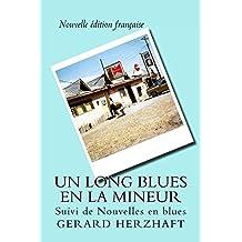 Un long blues en La mineur : + Nouvelles en blues (French Edition)