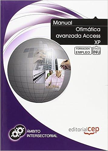 Manual Ofimática avanzada Access XP. Formación para el