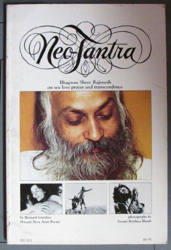 Neo Tantra: Bhagwan Shree Rajneesh on Sex Love Prayer and Transcendence
