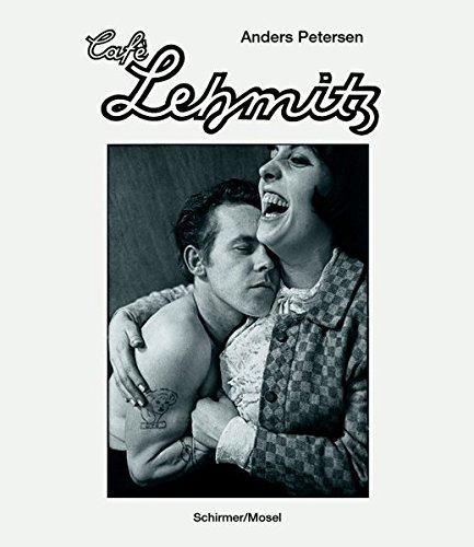 Anders Petersen: Café Lehmitz. Photographs (English, French and German Edition)