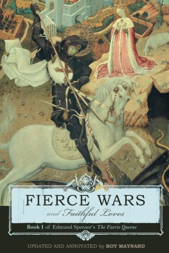 Fierce Wars and Faithful Loves: Book I of Edmund Spenser's The Faerie Queene by Brand: Canon Press