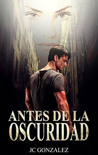 Descargar Libro Antes De La Oscuridad Juan Carlos Gonzalez