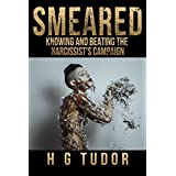 Smeared : Knowing and Beating the Narcissist's Campaign