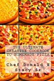 The Ultimate Creative Cookbook to Homemade Pizza, Donald Stacy, 1481124986