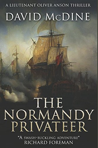 Download The Normandy Privateer: The first thrilling naval adventure with Lieutenant Oliver Anson PDF