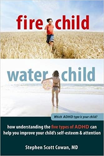 _FB2_ Fire Child, Water Child: How Understanding The Five Types Of ADHD Can Help You Improve Your Child's Self-Esteem And Attention. Change close Repase wonder light
