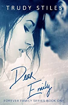 Dear Emily (Forever Family Book 1) by [Stiles, Trudy]
