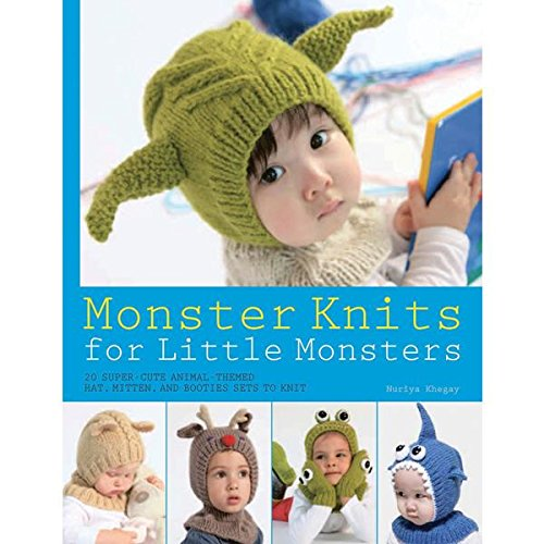 ttle Monsters: 20 Super-Cute Animal-Themed Hat, Mitten, and Bootie Sets to Knit (Knit Hat Patterns)
