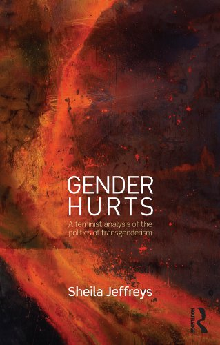 [D.O.W.N.L.O.A.D] Gender Hurts: A Feminist Analysis of the Politics of Transgenderism<br />EPUB