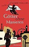 Götter ohne Manieren: Roman