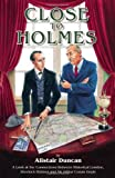 Close to Holmes: A look at the connections between historical London, Sherlock Holmes and Sir Arthur Conan Doyle