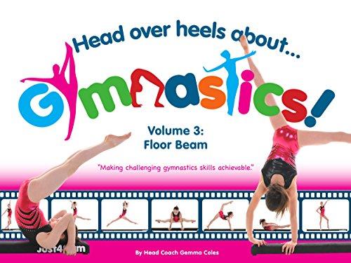 Amazon head over heels about gymnastics volume 3 floor beam head over heels about gymnastics volume 3 floor beam by coles gemma fandeluxe Choice Image