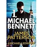 I, Michael Bennett (Michael Bennett 5) by Patterson, James ( AUTHOR ) Jun-07-2012 Paperback