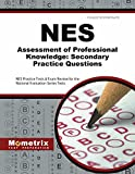 NES Assessment of Professional Knowledge: Secondary Practice Questions: NES Practice Tests & Exam Review for the National Evaluation Series Tests