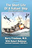 The Short Life of a Valiant Ship, Barry Friedman and Robert Robinson, 0595422519