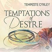 Temptations of Desire: Desires Entwined, Book 3 | Tempeste O'Riley