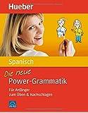 Die neue Power-Grammatik Spanisch: Für Anfänger zum Üben & Nachschlagen / Buch