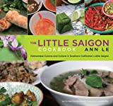The Little Saigon Cookbook, Ann Le, 0762774495