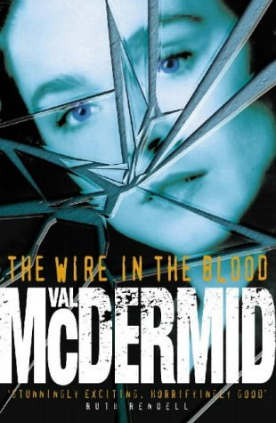 The Wire in the Blood by Val McDermid (1997-07-30)