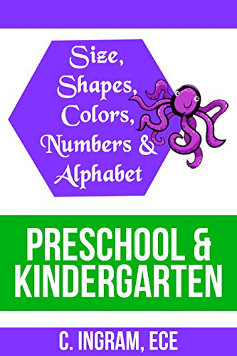 Size, Shapes, Colors, Numbers and Alphabet, : Early Childhood Education Ages 3  5