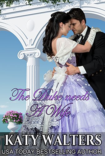 The Duke needs a wife : The Lords of Sussex (Regency Romance Suspense Book Book 5)