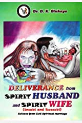 Deliverance from Spirit Husband and Spirit Wife Kindle Edition