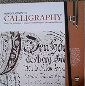 Introduction to Calligraphy Kit: Learn the Technique of Elegant Handwriting and Decorative Lettering