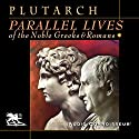 Parallel Lives of the Noble Greeks and Romans Audiobook by Plutarch Narrated by Charlton Griffin