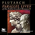 Parallel Lives of the Noble Greeks and Romans |  Plutarch