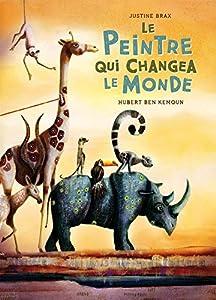 """Afficher """"Le peintre qui changea le monde"""""""