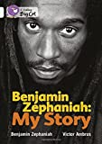 Benjamin Zephaniah: My Story: Band 17/Diamond (Collins Big Cat)