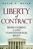 Liberty of Contract, David N. Mayer, 1935308386