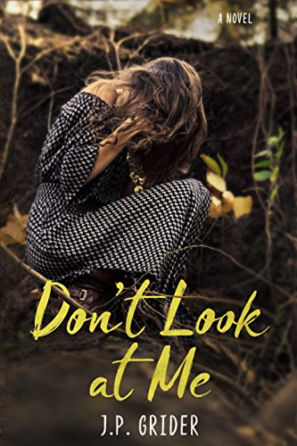 Don't Look at Me by [Grider, J.P.]