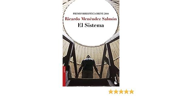 El Sistema (Novela y Relatos): Amazon.es: Menéndez Salmón, Ricardo: Libros