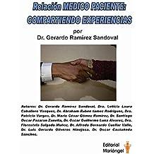 RELACION MEDICO PACIENTE: COMPARTIENDO EXPERIENCIAS (Spanish Edition)