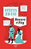 Beware of Pity (Stefan Zweig's classic novel) (B-Format Paperback)